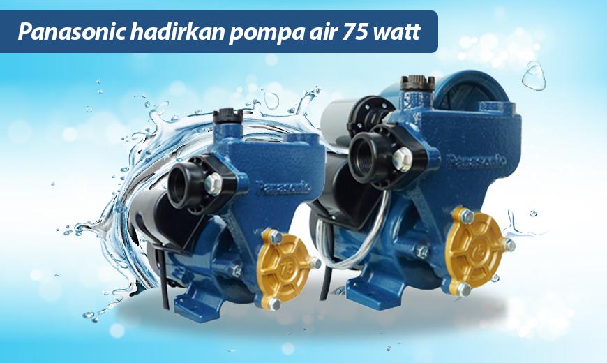 Dealer Pemanas Air Depok Panasonic Hadirkan Pompa Air 75 Watt