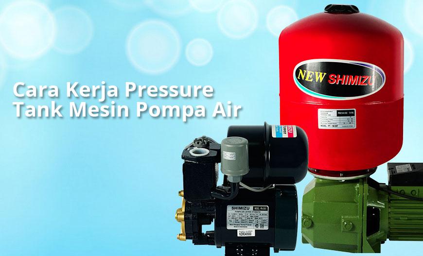 Dealer Pemanas Air Depok Cara Kerja Pressure Tank Mesin Pompa Air
